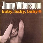 JIMMY WITHERSPOON Baby, Baby, Baby (aka Mean Old Frisco) album cover
