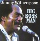 JIMMY WITHERSPOON Big Boss Man album cover