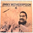JIMMY WITHERSPOON Blues For Easy Livers album cover