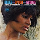 JIMMY WITHERSPOON Blues For Spoon And Groove album cover