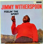 JIMMY WITHERSPOON Feelin' The Spirit album cover