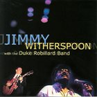 JIMMY WITHERSPOON Jimmy Witherspoon with the Duke Robillard Band album cover