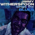 JIMMY WITHERSPOON Sings The Blues (aka 'Spoon & Groove) album cover