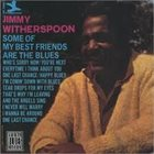JIMMY WITHERSPOON Some Of My Best Friends Are The Blues album cover