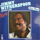 JIMMY WITHERSPOON Spoon' Life album cover