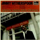 JIMMY WITHERSPOON Spoon Sings 'N' Swings album cover