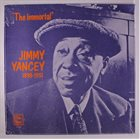 JIMMY YANCEY The Immortal Jimmy Yancey 1898 - 1951 album cover