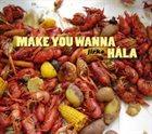 JIRKA HALA Make You Wanna Hala album cover