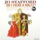 JO STAFFORD Do I Hear a Waltz? album cover