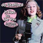 JO STAFFORD It Had To Be You: Lost Radio Recordings album cover