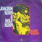 JOACHIM KÜHN Joachim Kühn & Rolf Kühn : Bloody Rockers album cover