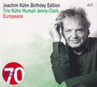 JOACHIM KÜHN Joachim Kühn : Birthday Edition / Europeana album cover