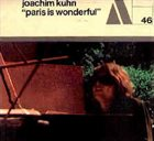 JOACHIM KÜHN Paris Is Wonderful album cover