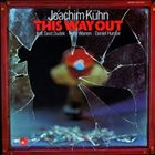 JOACHIM KÜHN This Way Out album cover