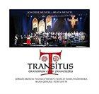 JOACHIM MENCEL Joachim Mencel / Beata Mencel : Transitus Oratorium album cover