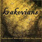 JOACHIM MENCEL Joachim Mencel, Harry Tanschek, Willem Von Hombrecht : Krakovians album cover