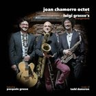 JOAN CHAMORRO Joan Chamorro Octet play Luigi Grasso's arrangements album cover
