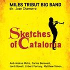 JOAN CHAMORRO Miles Tribut Big Band : Sketches of Catalonia album cover