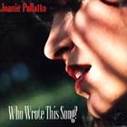 JOANIE PALLATTO Who Wrote This Song? album cover