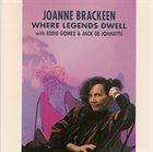 JOANNE BRACKEEN Where Legends Dwell album cover