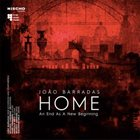 JOÃO BARRADAS Home: An End As A New Beginning album cover