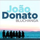 JOÃO DONATO Bluchanga album cover