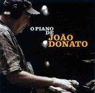 JOÃO DONATO O Piano de João Donato album cover