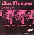 JOE ALBANY Birdtown Birds - Recorded Live At Montmartre album cover