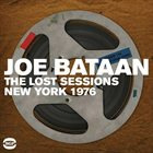 JOE BATAAN The Lost Sessions: New York, 1976 album cover