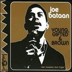 JOE BATAAN Young, Gifted & Brown album cover