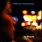 JOE BLESSETT Chillin Out In Dark Places album cover