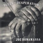 JOE BONAMASSA Blues Of Desperation album cover