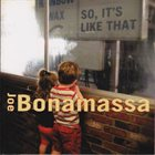 JOE BONAMASSA So, It's Like That album cover