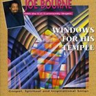 JOE BOURNE Joe Bourne, E.U. Community Singers ‎: Windows For His Temple album cover