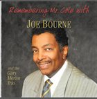 JOE BOURNE Remembering Mr. Cole With Joe Bourne And The Gary Moran Trio album cover