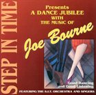 JOE BOURNE Step in Time with the Music of Joe Bourke: A Dance Jubilee album cover