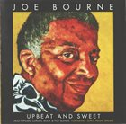 JOE BOURNE Upbeat And Sweet : Jazz Infused Classic Rock & Pop Songs album cover