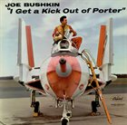 JOE BUSHKIN I Get A Kick Out Of Porter album cover