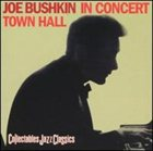JOE BUSHKIN Joe Bushkin in Concert Town Hall album cover