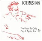 JOE BUSHKIN The Road to Oslo & Play It Again Joe album cover