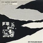 JOE CARTER My Foolish Heart album cover