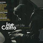 JOE CASTRO Lush Life: A Musical Journey album cover