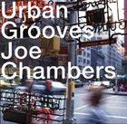 JOE CHAMBERS Urban Grooves album cover