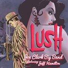 JOE CLARK Lush album cover