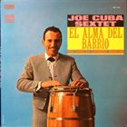 JOE CUBA El Alma Del Barrio = The Soul Of Spanish Harlem album cover