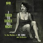 JOE CUBA I Tried to Dance All Night (aka vol.1 Mardi Gras Music For Dancing) album cover
