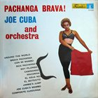JOE CUBA Pachanga Brava album cover