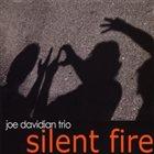 JOE DAVIDIAN TRIO (JD3) Silent Fire album cover