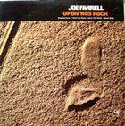 JOE FARRELL Upon This Rock album cover
