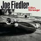 JOE FIEDLER Like, Strange album cover